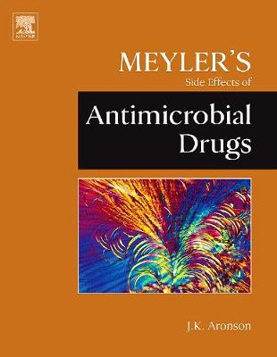 Meyler's Side Effects of Antimicrobial Drugs (Hardback)