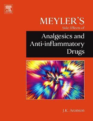 Meyler's Side Effects of Analgesics and Anti-inflammatory Drugs (Hardback)