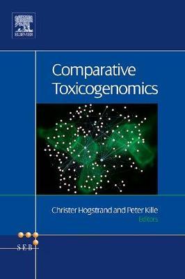 Comparative Toxicogenomics: Volume 2 - Advances in Experimental Biology (Hardback)