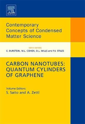 Carbon Nanotubes: Quantum Cylinders of Graphene: Volume 3 - Contemporary Concepts of Condensed Matter Science (Hardback)