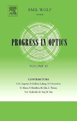 Progress in Optics: Volume 52 - Progress in Optics (Hardback)