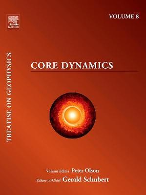 Core Dynamics: Treatise on Geophysics (Paperback)