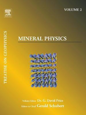 Treatise on Geophysics, Volume 2: Mineral Physics (Paperback)