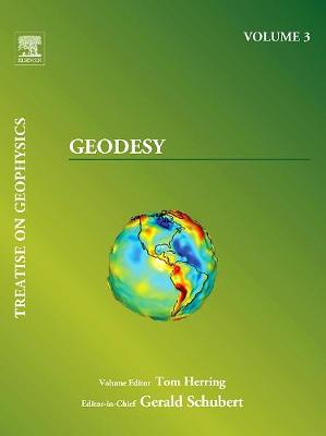 Treatise on Geophysics, Volume 3: Geodesy (Paperback)