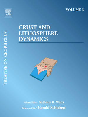 Crust and Lithosphere Dynamics: Treatise on Geophysics (Paperback)