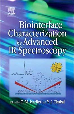 Biointerface Characterization by Advanced IR Spectroscopy (Hardback)