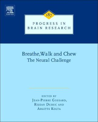 Breathe, Walk and Chew: Volume 187: The Neural Challenge: Part I - Progress in Brain Research (Hardback)