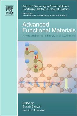 Advanced Functional Materials: Volume 2: A Perspective from Theory and Experiment - Science and Technology of Atomic, Molecular, Condensed Matter & Biological Systems (Hardback)