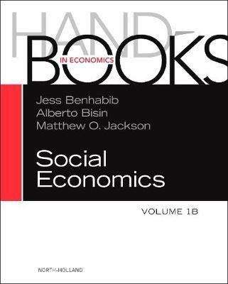 Handbook of Social Economics: Volume 1B - Handbook of Social Economics (Hardback)
