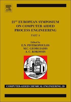 Computer Aided Chemical Engineering Volume 29 21st European Symposium on Computer Aided Process Engineering (Hardback)