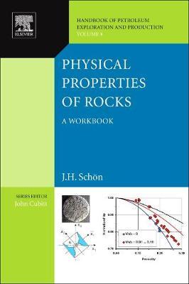 Physical Properties of Rocks: Volume 8: A Workbook - Handbook of Petroleum Exploration & Production (Hardback)