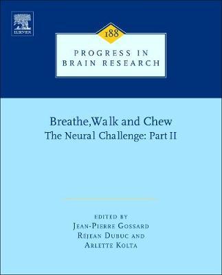 Breathe, Walk and Chew; The Neural Challenge: Part II: Volume 188 - Progress in Brain Research (Hardback)