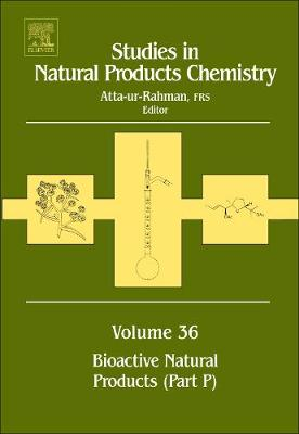 Studies in Natural Products Chemistry: Volume 36: Bioactive Natural Products (Part P) - Studies in Natural Products Chemistry (Hardback)