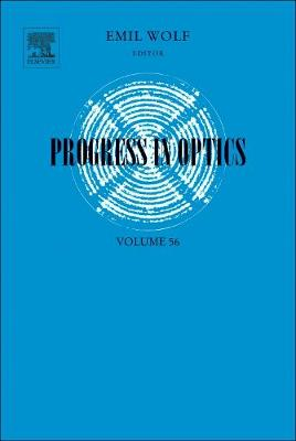 Progress in Optics: Volume 56 - Progress in Optics (Hardback)