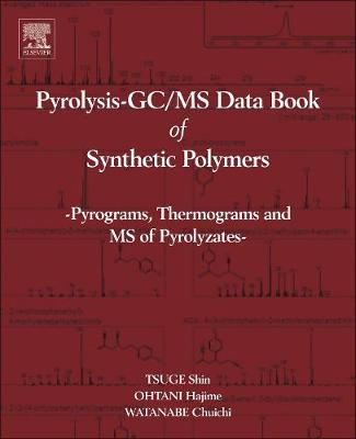 Pyrolysis - GC/MS Data Book of Synthetic Polymers: Pyrograms, Thermograms and MS of Pyrolyzates (Hardback)