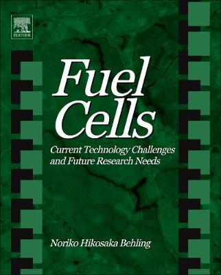 Fuel Cells: Current Technology Challenges and Future Research Needs (Hardback)