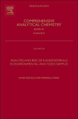 Analysis and Risk of Nanomaterials in Environmental and Food Samples: Volume 59 - Comprehensive Analytical Chemistry (Hardback)