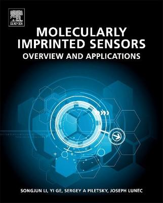 Molecularly Imprinted Sensors: Overview and Applications (Hardback)