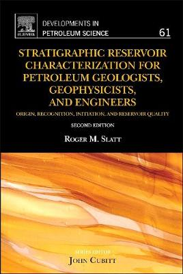 Stratigraphic Reservoir Characterization for Petroleum Geologists, Geophysicists, and Engineers: Volume 61 - Developments in Petroleum Science (Hardback)
