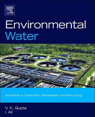 Environmental Water: Advances in Treatment, Remediation and Recycling (Hardback)