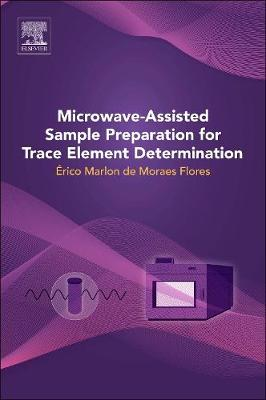 Microwave-Assisted Sample Preparation for Trace Element Determination (Hardback)
