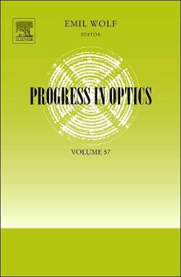 Progress in Optics: Volume 57 - Progress in Optics (Hardback)