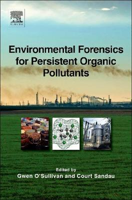 Environmental Forensics for Persistent Organic Pollutants (Hardback)