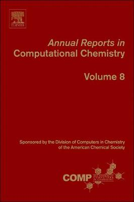 Annual Reports in Computational Chemistry: Volume 8 - Annual Reports in Computational Chemistry (Paperback)