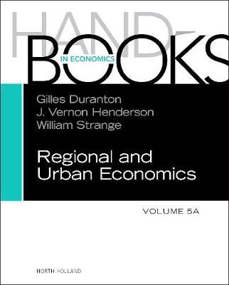 Handbook of Regional and Urban Economics: Volume 5A (Hardback)