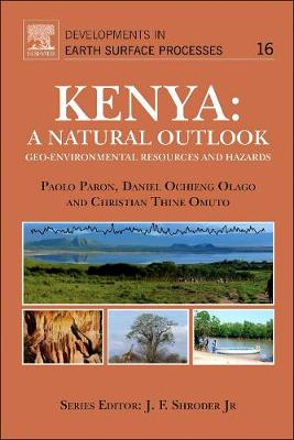 Kenya: A Natural Outlook: Volume 16: Geo-Environmental Resources and Hazards - Developments in Earth Surface Processes (Hardback)
