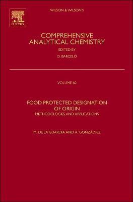 Food Protected Designation of Origin: Volume 60: Methodologies and Applications - Comprehensive Analytical Chemistry (Hardback)
