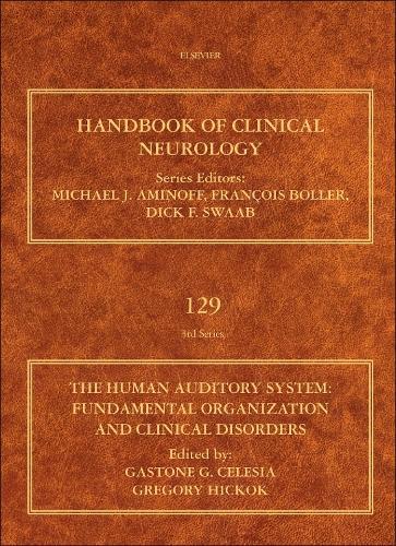 The Human Auditory System: Volume 129: Fundamental Organization and Clinical Disorders - Handbook of Clinical Neurology (Hardback)
