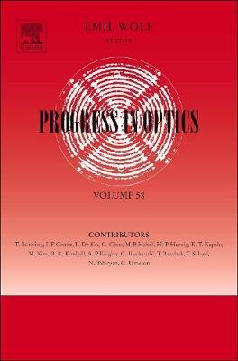 Progress in Optics: Volume 58 - Progress in Optics (Hardback)