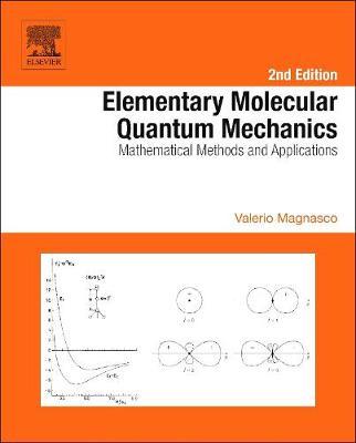 Elementary Molecular Quantum Mechanics: Mathematical Methods and Applications (Hardback)