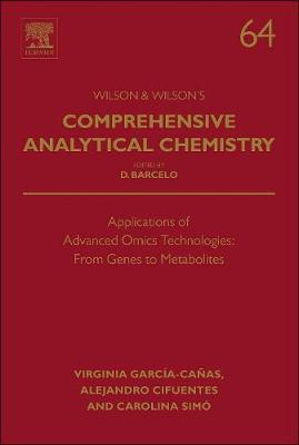 Applications of Advanced Omics Technologies: From Genes to Metabolites: Volume 64 - Comprehensive Analytical Chemistry (Hardback)