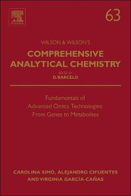 Fundamentals of Advanced Omics Technologies: From Genes to Metabolites: Volume 63 - Comprehensive Analytical Chemistry (Hardback)