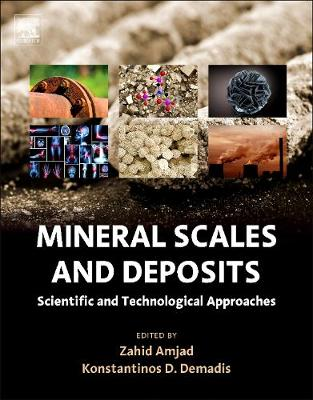 Mineral Scales and Deposits: Scientific and Technological Approaches (Hardback)