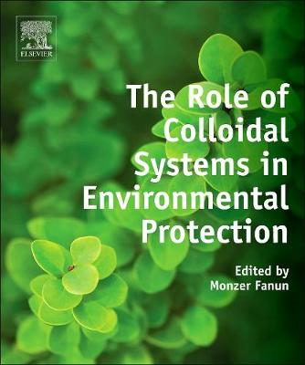 The Role of Colloidal Systems in Environmental Protection (Hardback)