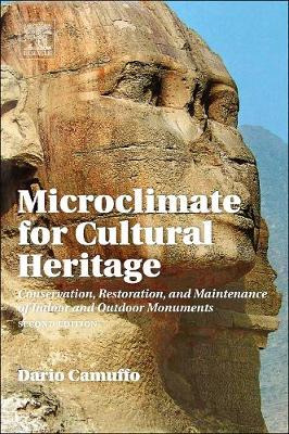 Microclimate for Cultural Heritage: Conservation, Restoration, and Maintenance of Indoor and Outdoor Monuments (Hardback)