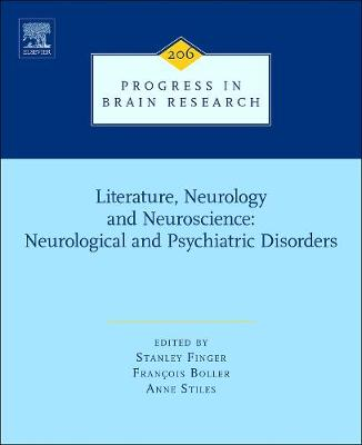 Literature, Neurology, and Neuroscience: Neurological and Psychiatric Disorders: Volume 206 - Progress in Brain Research (Hardback)