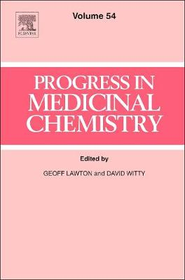 Progress in Medicinal Chemistry: Volume 54 - Progress in Medicinal Chemistry (Hardback)
