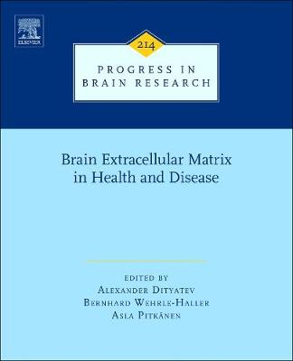 Brain Extracellular Matrix in Health and Disease: Volume 214 - Progress in Brain Research (Hardback)