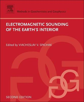 Electromagnetic Sounding of the Earth's Interior: Volume 40 - Methods in Geochemistry and Geophysics (Paperback)