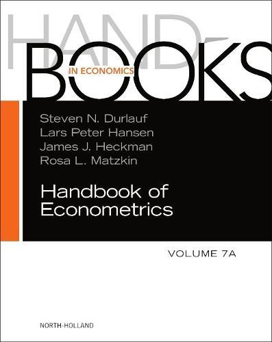 Handbook of Econometrics: Volume 7A - Handbooks in Economics (Hardback)
