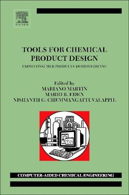 Tools For Chemical Product Design: Volume 39: From Consumer Products to Biomedicine - Computer Aided Chemical Engineering (Hardback)