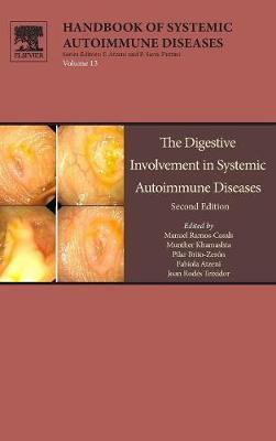 The Digestive Involvement in Systemic Autoimmune Diseases: Volume 13 - Handbook of Systemic Autoimmune Diseases (Hardback)