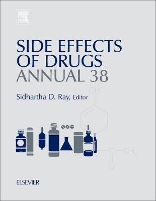 Side Effects of Drugs Annual: Volume 38: A Worldwide Yearly Survey of New Data in Adverse Drug Reactions - Side Effects of Drugs Annual (Hardback)