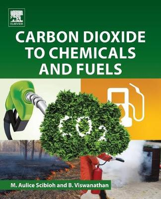 Carbon Dioxide to Chemicals and Fuels (Paperback)