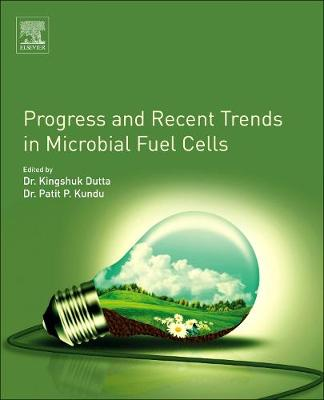 Progress and Recent Trends in Microbial Fuel Cells (Paperback)