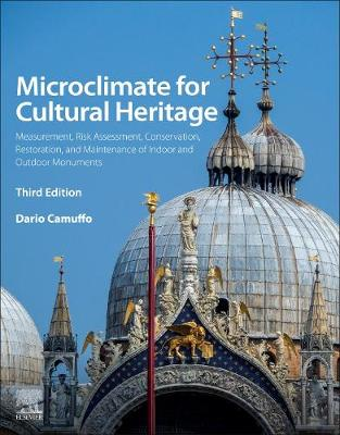Microclimate for Cultural Heritage: Measurement, Risk Assessment, Conservation, Restoration, and Maintenance of Indoor and Outdoor Monuments (Paperback)